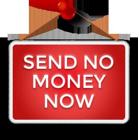 Send no Money now